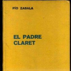 Libros antiguos: PÍO ZABALA : EL PADRE CLARET (LABOR, 1936). Lote 37568858