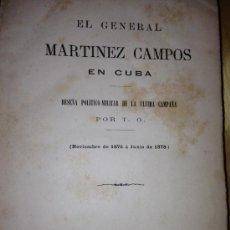 Libros antiguos: 1878.- EL GENERAL MARTINEZ CAMPOS EN CUBA. GUERRA. RESEÑA POLITICO MILITAR DE LA ULTIMA CAMPAÑA.. Lote 38122249