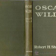 Libros antiguos: OSCAR WILDE / ROBERT HARBOROUGH SHERARD- 1909 * INGLÉS * . Lote 38181786