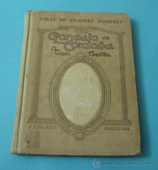 GONZALO DE CÓRDOBA. EL GRAN CAPITÁN. MANUEL DE MONTOLIU (Libros Antiguos, Raros y Curiosos - Biografías )