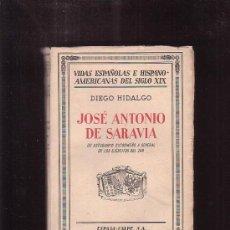 Libros antiguos: JOSÉ ANTONIO DE SARAVIA / DIEGO HIDALGO ( VIDAS ESPAÑOLAS ) - ESPASA CALPE 1936. Lote 38387689