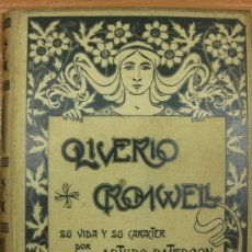 Libros antiguos: OLIVERIO CROMWELL. ARTURO PATERSON. MONTANER Y SIMON 1901. Lote 38508956