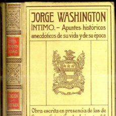 Libros antiguos: JORGE WASHINGTON ÍNTIMO (MONTANER Y SIMÓN, 1910). Lote 38886659