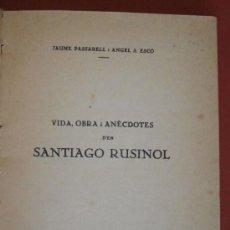 Libros antiguos: VIDA, OBRA I ANÈCDOTES D'EN SANTIAGO RUSIÑOL. JAUME PASSARELL I ANGEL S. ESCÓ. Lote 39017387