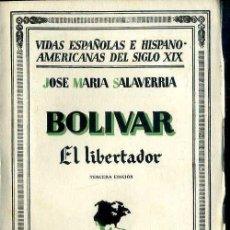 Libros antiguos: SALAVERRÍA : BOLÍVAR EL LIBERTADOR (1936). Lote 39018677