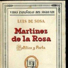 Libros antiguos: LUIS DE SOSA : MARTÍNEZ DE LA ROSA, POLÍTICO Y POETA (1930). Lote 39018719
