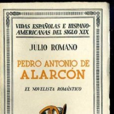 Libros antiguos: JULIO ROMANO : PEDRO ANTONIO DE ALARCÓN, EL NOVELISTA ROMÁNTICO (1933). Lote 39018762