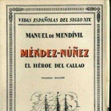 Libros antiguos: MANUEL DE MENDIVIL : MÉNDEZ NÚÑEZ, EL HÉROE DEL CALLAO (1930). Lote 39020905