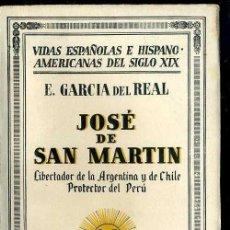 Libros antiguos: GARCÍA DEL REAL : JOSÉ DE SAN MARTÍN (1932). Lote 39020963