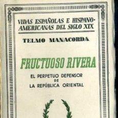 Libros antiguos: TELMO MANACORDA : FRUCTUOSO RIVERA (1933). Lote 39020981