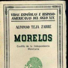 Libros antiguos: TEJA ZABRE : MORELOS (1934). Lote 39021028