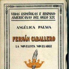 Libros antiguos: ANGÉLICA PALMA : FERNÁN CABALLERO (1931). Lote 39021041