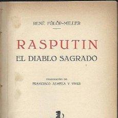 Libros antiguos: RASPUTÍN EL DIABLO SAGRADO, RENÉ FULOP MILLER, JOAQUIN GIL EDITOR, BARCELONA 1929, 81 FOTOGRAFÍAS. Lote 39963082