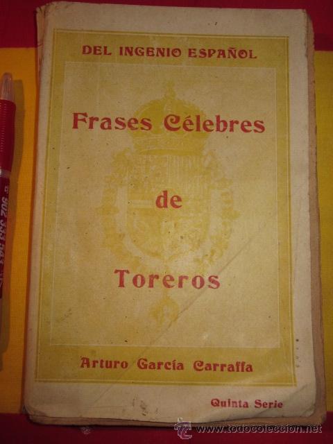 FRASES CELEBRES DE TOREROS DEL INGENIO ESPAÑOL TAUROMAQUIA ARTURO GARCIA CARRAFFA (Libros Antiguos, Raros y Curiosos - Biografías )