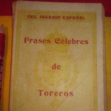 Libros antiguos: FRASES CELEBRES DE TOREROS DEL INGENIO ESPAÑOL TAUROMAQUIA ARTURO GARCIA CARRAFFA. Lote 195028001