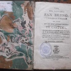 Libros antiguos: VIDA DEL PATRIARCA SAN BRUNO Y PRINCIPIO DE SU RELIGION – JOAQUIN ALFAURA SALAMANCA 1791. Lote 40143716