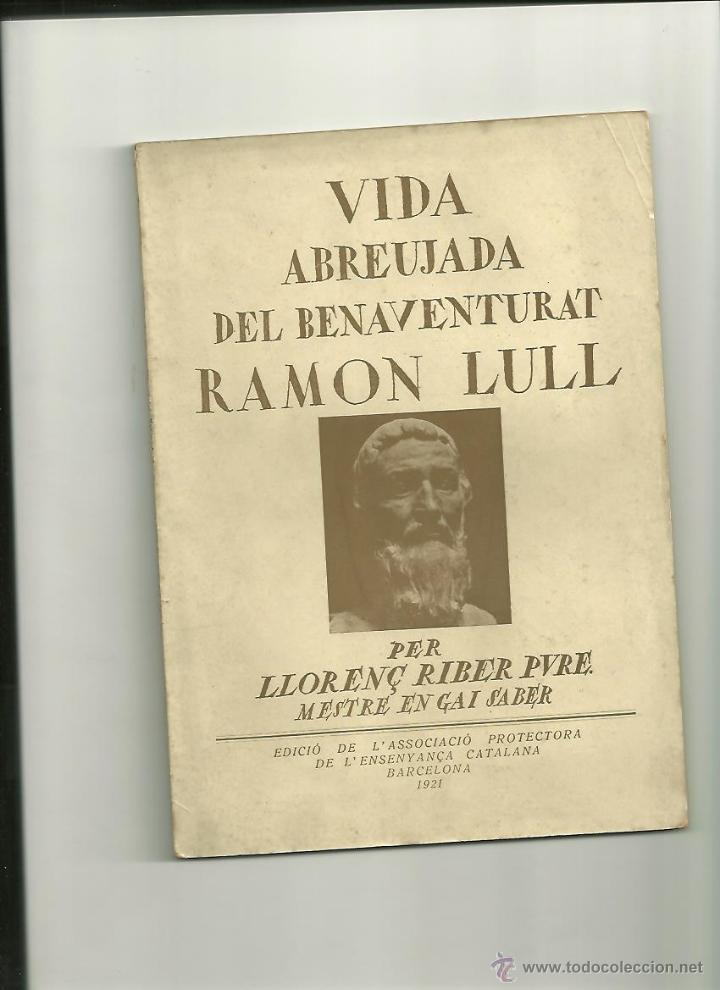 2078.- RAMON LLULL-VIDA ABREUJADA DEL BENAVENTURAT RAMON LLULL-LLORENÇ RIBER (Libros Antiguos, Raros y Curiosos - Biografías )