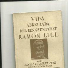 Libros antiguos: 2078.- RAMON LLULL-VIDA ABREUJADA DEL BENAVENTURAT RAMON LLULL-LLORENÇ RIBER. Lote 40205278