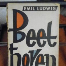 Libros antiguos: EMIL LUDWIG. BEETHOVEN. 1933. Lote 40357057