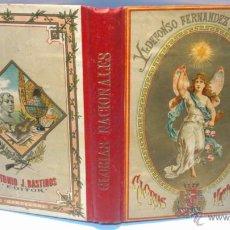 Libros antiguos: GLORIAS NACIONALES, POR ILDEFONSO FERNANDEZ Y SANCHEZ. PUBLICADA POR ANTONIO J. BASTINOS. AÑO 1899. . Lote 40435801