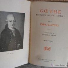 Libros antiguos: LIBRO 1932,GOETHE PRIMERA EDICION ESPAÑOLA EDITORIAL JUVENTUD,BARCELONA. Lote 40862037