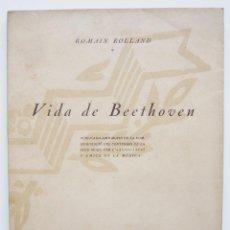 Libros antiguos: VIDA DE BEETHOVEN / ROMAIN ROLLAND/ AS. AMICS DE LA MÚSICA 1927/ 1ª EDICIÓN. Lote 40983426