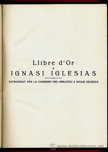 Libros antiguos: LIBRO, LLIBRE D'OR A INGNASI IGLESIAS, LIBRO DE ORO , 1935 ,ORIGINAL - Foto 2 - 41007605