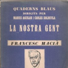 Libros antiguos: FRANCESC MACIA / A. MASERAS. QUADERNS BLAUS. BCN : CATALONIA, S.A. 17X14CM. 62 P.. Lote 41203336