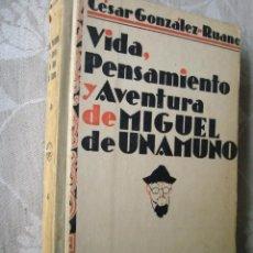 Libros antiguos: GONZÁLEZ-RUANO,C.: VIDA. PENSAMIENTO Y AVENTURA DE MIGUEL DE UNAMUNO. PRIMERA EDICIÓN. EXCELENTE EST. Lote 41213098