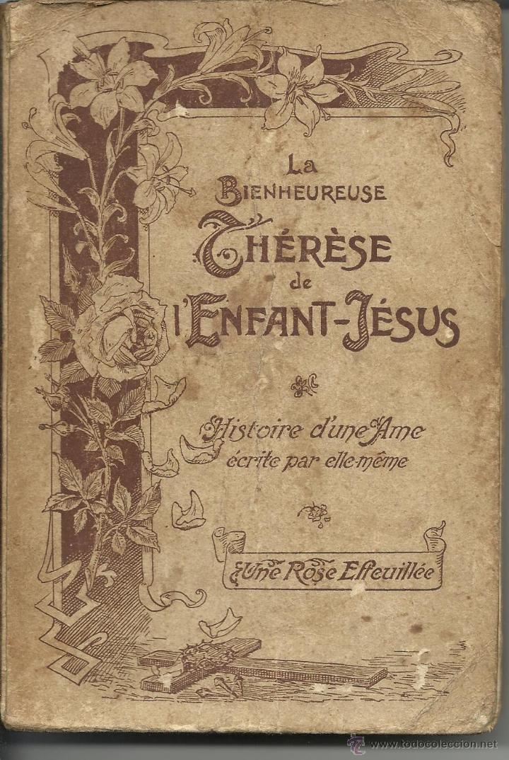LA BIENHEUREUSE THÉRÉSE DE L'ENFANT JÉSUS (Libros Antiguos, Raros y Curiosos - Biografías )