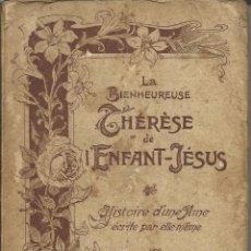 Libros antiguos: LA BIENHEUREUSE THÉRÉSE DE L'ENFANT JÉSUS. Lote 41415327