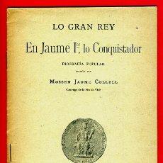 Libros antiguos: FOLLETO, LO GRAN REY EN JAUME 1º LO CONQUISTADOR, EN VALENCIANO, 1908 ,ORIGINAL. Lote 41670644