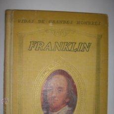 Libros antiguos: FRANKLIN. VIDAS DE GRANDES HOMBRES. 1934. JORGE SANTELMO.4ªEDICIÓN. MIDE: 18,5 X 14,2 CMS.. Lote 42360445