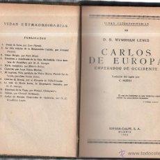 Libros antiguos: CARLOS DE EUROPA, EMPERADOR DE OCCIDENTE. D. B WYNDHAM LEWIS. EDITORIAL ESPASA CALPE. MADRID. 1934. Lote 42381121