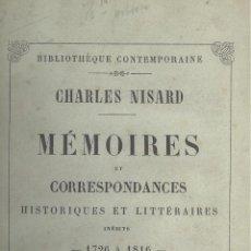 Libros antiguos: CHARLES NISARD: MÉMOIRES ET CORRESPONDANCES. HISTORIQUES ET LITTÉRAIRES 1726 À 1816. PARÍS, 1858. F. Lote 42367853