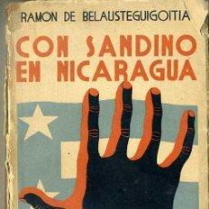 Libros antiguos: BELAUSTEGUIGOITIA ; CON SANDINO EN NICARAGUA (1934) CON FOTOGRAFÍAS. Lote 42799537