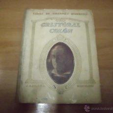 Libros antiguos: LIBRO BIOGRAFIA Y HISTORIA DE CRISTOBAL COLON DEL AÑO 1932. Lote 43299973