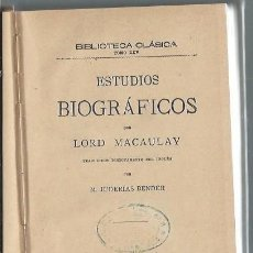 Libros antiguos: ESTUDIOS BIOGRÁFICOS, LORD MACAULAY, MADRID VIUDA DE HERNANDO Y CIA 1896, 457 PÁGS, 13X18CM. Lote 43337413