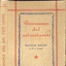 Libros antiguos: TERRASSENCS DEL MIL VUIT-CENTS – AÑO 1933 . Lote 43500269