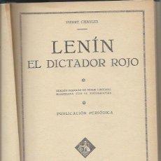 Libros antiguos: LENIN EL DICTADOR ROJO, PIERRE CHASLES, IBERIA BARCELONA 1931, LEER. Lote 43739270