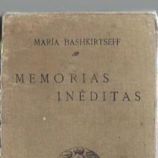 Libros antiguos: MARÍA BASHKIRTSEFF, MEMORIAS INÉDITAS, MADRID EDICIONES GÓNGORA 1913, RÚSTICA, 10X17CM, 122 PÁGS. Lote 43749564
