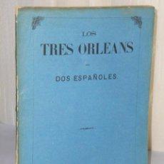 Libros antiguos: LOS TRES ORLEANS. (1869). Lote 43932591