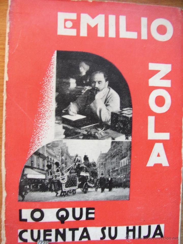 EMILIO ZOLA , LO QUE CUENTA DE ÉL SU HIJA - ZEUS 1931 (Libros Antiguos, Raros y Curiosos - Biografías )