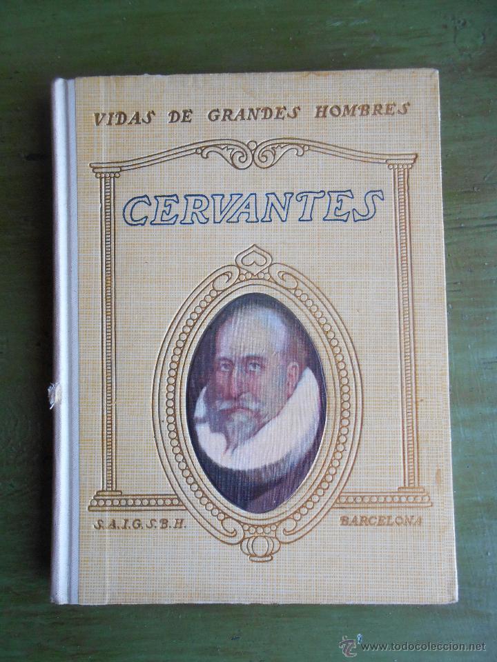 VIDAS DE GRANDES HOMBRES. CERVANTES. POR MANUEL DE MONTOLIU. 1934 BARCELONA. SEIX BARRAL HNNOS,S.A (Libros Antiguos, Raros y Curiosos - Biografías )
