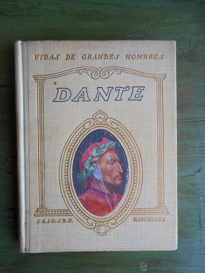 VIDAS DE GRANDES HOMBRES. DANTE. POR ALFONSO MASERAS. BARCELONA 1932. SEIX Y BARRAL HNNOS. EDITORES. (Libros Antiguos, Raros y Curiosos - Biografías )