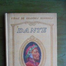 Libros antiguos: VIDAS DE GRANDES HOMBRES. DANTE. POR ALFONSO MASERAS. BARCELONA 1932. SEIX Y BARRAL HNNOS. EDITORES.. Lote 44456546
