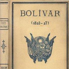 Libros antiguos: BOLÍVAR (1823-1827) – AÑO 1924. Lote 44744505