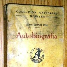 Libros antiguos: AUTOBIOGRAFÍA POR JOHN STUART MILL DE ED. CALPE EN MADRID 1921. Lote 44814983