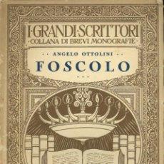 Libros antiguos: ANGELO OTTOLINI. FOSCOLO. Lote 45028105