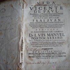 Libros antiguos: VIDA DE SAN VICENTE DE PAUL, ORIGINAL DE 1701, PRIMERA EDICIÓN. Lote 45773615